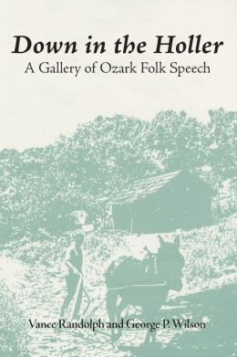 Down in the Holler: A Gallery of Ozark Folk Speech