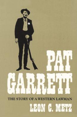 Pat Garrett: The Story of a Western Lawman