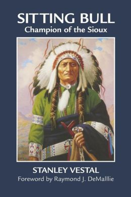 Sitting Bull: Champion of the Sioux, A Biography
