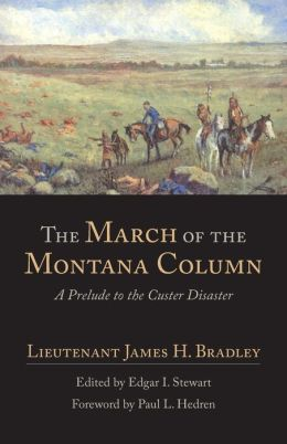 The March of the Montana Column: A Prelude to the Custer Disaster