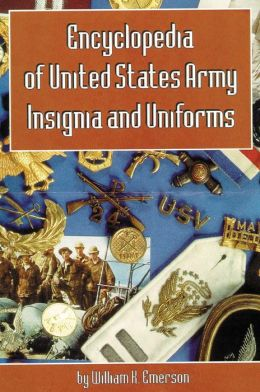 Encyclopedia of United States Army Insignia and Uniforms