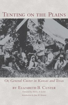 Tenting on the Plains: Or, General Custer in Kansas and Texas