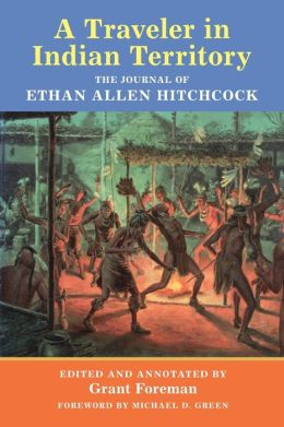 A Traveler in Indian Territory: The Journal of Ethan Allen Hitchcock