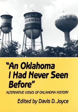 An Oklahoma I Had Never Seen Before: Alternative Views of Oklahoma History