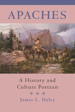 Apaches: A History and Culture Portrait
