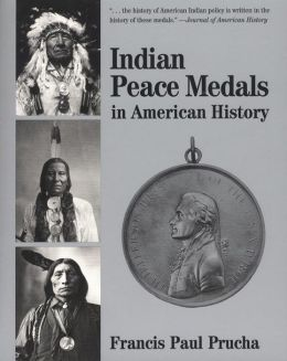 Indian Peace Medals in American History