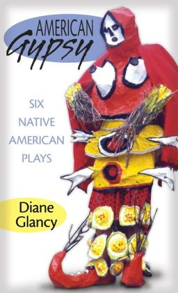 American Gypsy: Six Native American Plays