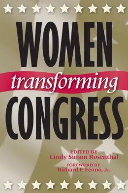 Women Transforming Congress (Congressional Studies Series)
