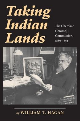 Taking Indian Lands: The Cherokee (Jerome) Commission, 1889-1893