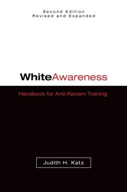 White Awareness: Handbook for Anti-Racism Training