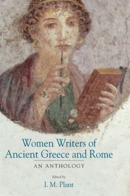 Women Writers of Ancient Greece and Rome: An Anthology