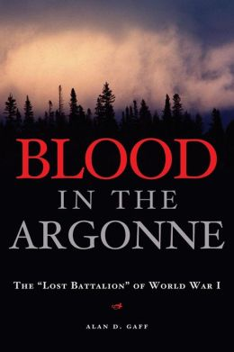 Blood in the Argonne: The Lost Battalion of World War I