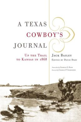 A Texas Cowboy's Journal: Up the Trail to Kansas In 1868