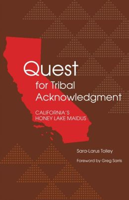 Quest for Tribal Acknowledgment: California's Honey Lake Maidus