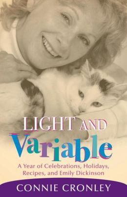 Light and Variable: A Year of Celebrations, Holidays, Recipes, and Emily Dickinson