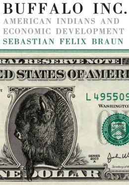 Buffalo Inc.: American Indians and Economic Development