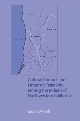 Cultural Contact and Linguistic Relativity among the Indians of Northwestern California