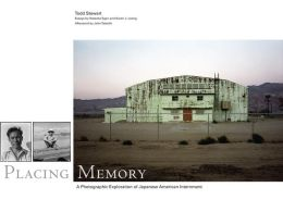 Placing Memory: A Photographic Exploration of Japanese American Internment