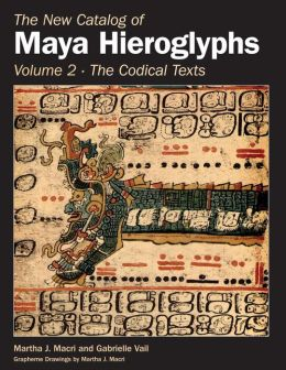 The New Catalog of Maya Hieroglyphs: The Codical Texts