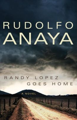 Randy Lopez Goes Home: A Novel