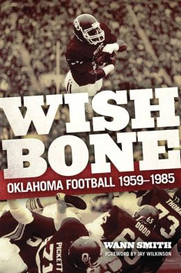 Wishbone: Oklahoma Football, 1959-1985