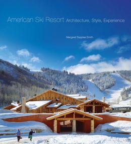 American Ski Resort: Architecture, Style, Experience