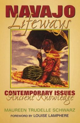 Navajo Lifeways: Contemporary Issues, Ancient Knowledge