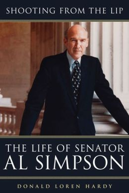 Shooting from the Lip: The Life of Senator Al Simpson