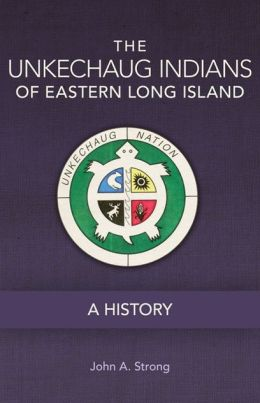 The Unkechaug Indians of Eastern Long Island: A History