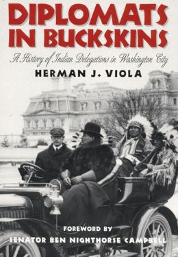Diplomats in Buckskins: A History of Indian Delegations in Washington City
