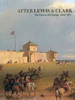 After Lewis and Clark: The Forces of Change, 1806-1871