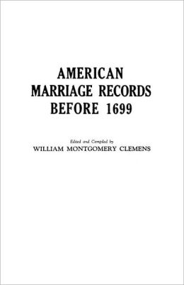 American Marriage Records Before 1699