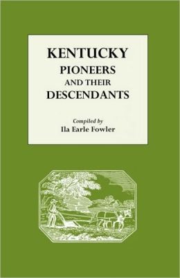 Kentucky Pioneers And Their Descendants