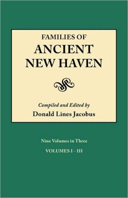 Families Of Ancient New Haven. Originally Published As New Haven Genealogical Magazine, Volumes I-Viii [1922-1921] And Cross Index Volume [1939]. Nine Volumes In Three