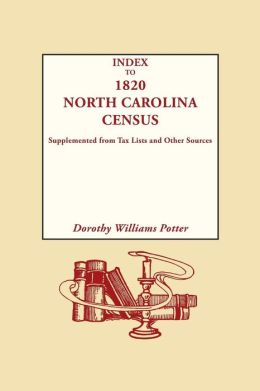 Index to the 1820 North Carolina Census: Supplemented from Tax Lists and Other Sources