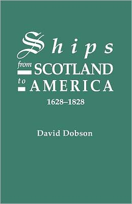 Ships From Scotland To America, 1628-1828 [1st Vol]