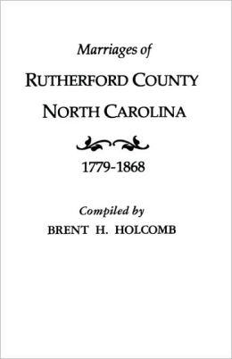 Marriages Of Rutherford County, North Carolina, 1779-1868