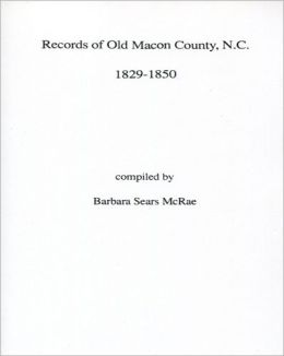 Records Of Old Macon County, North Carolina, 1829-1850