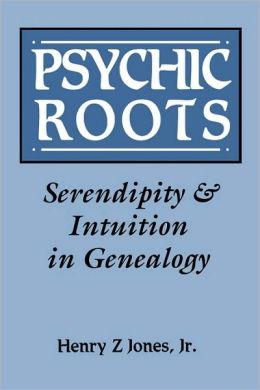 Psychic Roots. Serendipity & Intuition In Genealogy
