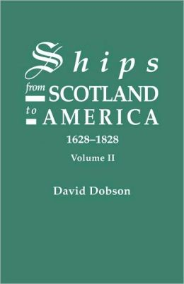 Ships From Scotland To America, 1628-1828. Volume Ii