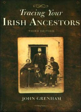 Tracing Your Irish Ancestors. Third Edition