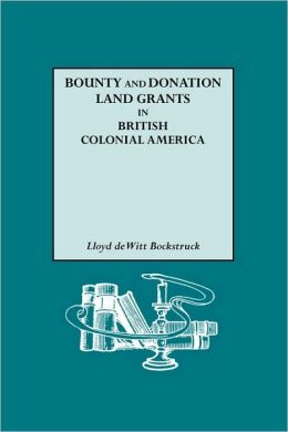 Bounty And Donation Land Grants In British Colonial America
