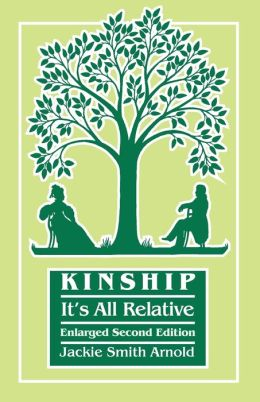 Kinship: It's All Relative. Enlarged Second Edition