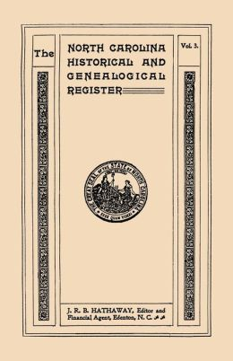 The North Carolina Historical And Genealogical Register. Eleven Numbers Bound In Three Volumes. Volume Three