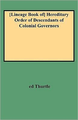 [Lineage Book of] Hereditary Order of Descendants of Colonial Governors