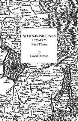 Scots-Irish Links 1575-1725 Part 3