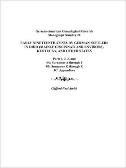 Early Nineteenth-Century German Settlers in Ohio (Mainly Cincinnati and Environs), Kentucky and Other States