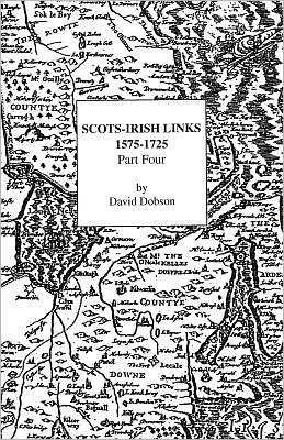 Scots-Irish Links, 1575-1725. Part Four