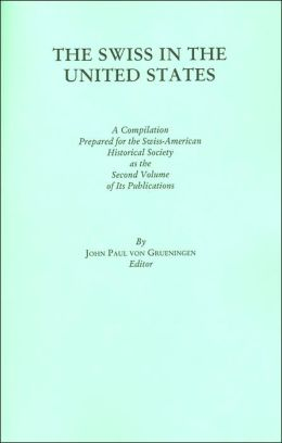 The Swiss in the United States, Second Volume