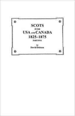 Scots in the USA and Canada, 1825-1875